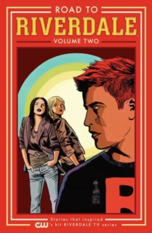 Road To Riverdale Vol.2, Paperback Book