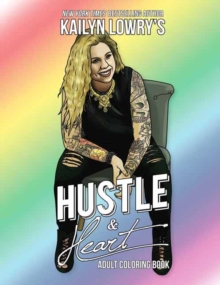 Kailyn Lowry's Hustle and Heart Adult Coloring Book, Paperback / softback Book