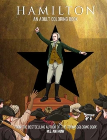Hamilton : An Adult Coloring Book, Paperback Book