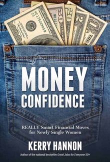 Money Confidence : Really Smart Financial Moves for Newly Single Women, Paperback / softback Book