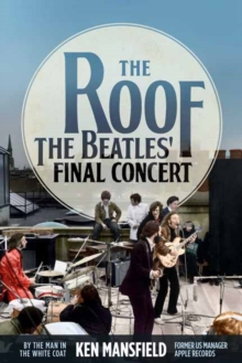 The Roof : The Beatles' Final Concert, Hardback Book
