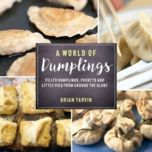 A World of Dumplings - Filled Dumplings, Pockets, and Little Pies from Around the Globe, Paperback / softback Book