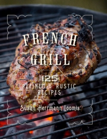 French Grill - 125 Refined & Rustic Recipes, Hardback Book