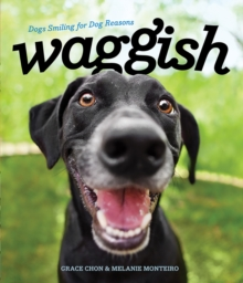 Waggish - Dogs Smiling for Dog Reasons, Hardback Book