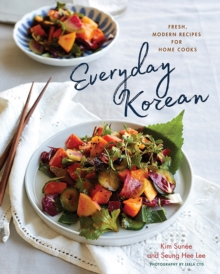Everyday Korean - Fresh, Modern Recipes for Home Cooks, Hardback Book
