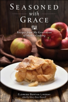 Seasoned with Grace - Recipes from My Generation of Shaker Cooking, Paperback Book