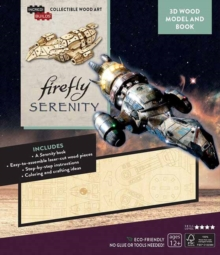 IncrediBuilds: Firefly: Serenity 3D Wood Model and Book, Kit Book