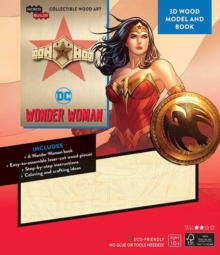 IncrediBuilds: DC Comics: Wonder Woman 3D Wood Model and Book, Kit Book