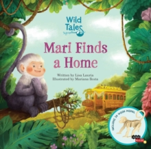 Wild Tales : Mari Finds a Home, Hardback Book
