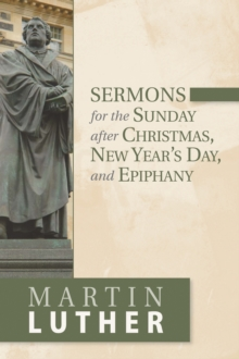Sermons for the Sunday after Christmas, New Year's Day, and Epiphany, Paperback / softback Book
