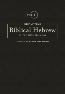 Keep Up Your Biblical Hebrew In Two Vol1 : 365 Selections for Easy Review, Leather / fine binding Book