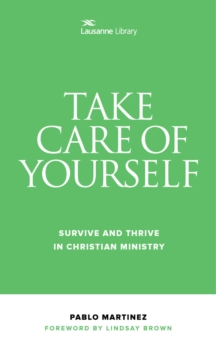 Take Care of Yourself : Survive and Thrive in Christian Ministry, Paperback / softback Book