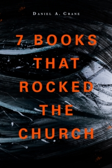 7 Books That Rocked The Church, Paperback / softback Book