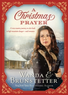 A Christmas Prayer : A cross-country journey in 1850 leads to high mountain danger-and romance., EPUB eBook