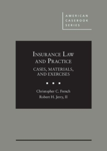 Insurance Law and Practice : Cases, Materials, and Exercises, Hardback Book