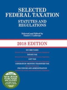 Selected Federal Taxation Statutes and Regulations : 2018 with Motro Tax Map, Paperback / softback Book