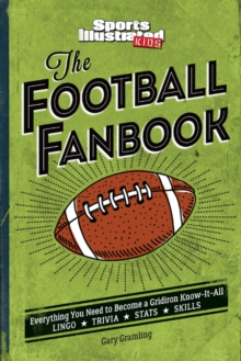The Football Fanbook : Everything You Need to Become a Gridiron Know-it-All, Hardback Book