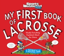 My First Book of Lacrosse : A Rookie Book, Hardback Book