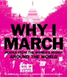 Why I March : Images from The Women's March Around the World, EPUB eBook