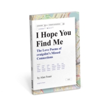 I Hope You Find Me: The Love Poems of craigslist's Missed Connections, Paperback / softback Book