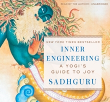 Inner Engineering : A Yogi's Guide to Joy, CD-Audio Book