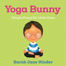 Yoga Bunny : Simple Poses for Little Ones, Board book Book