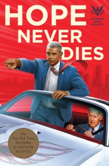 Hope Never Dies : An Obama Biden Mystery, Paperback / softback Book