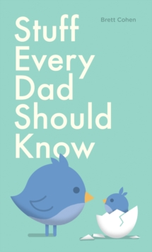 Stuff Every Dad Should Know, Hardback Book