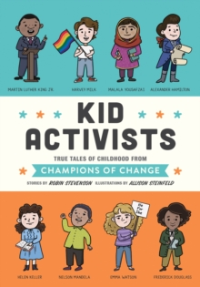 Kid Activists : True Tales of Childhood from Champions of Change, EPUB eBook