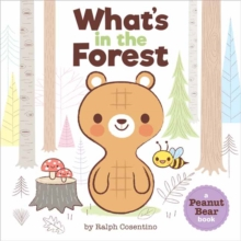 Peanut Bear : What's in the Forest?, Board book Book