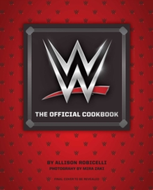 WWE: The Official Cookbook, Hardback Book