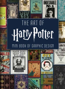 The Art of Harry Potter : Mini Book of Graphic Design, Hardback Book