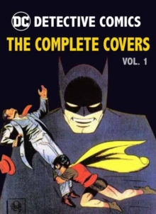 DC Comics: Detective Comics : The Complete Covers Volume 1, Hardback Book