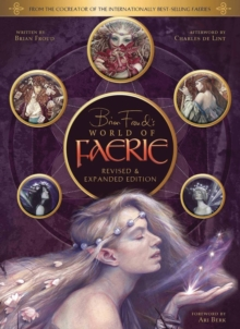 Brian Froud's World of Faerie, Hardback Book