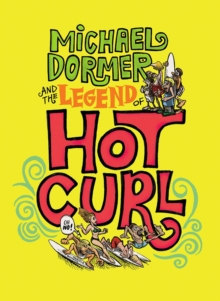 Michael Dormer And The Legend Of Hot Curl, Hardback Book