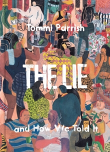 The Lie And How We Told It, Hardback Book