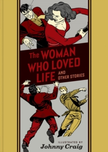 The Woman Who Loved Life And Other Stories, Hardback Book