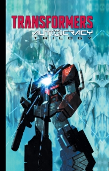 Tansformers Autocracy Trilogy, Hardback Book