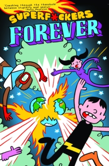 Superf*Ckers Forever (Superf*Ckers 2), Paperback / softback Book