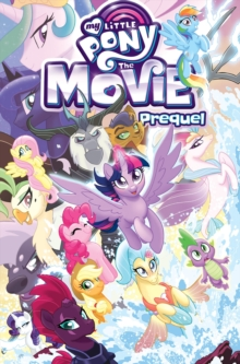 My Little Pony The Movie Prequel, Paperback Book
