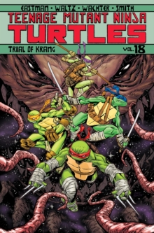 Teenage Mutant Ninja Turtles Volume 18 Trial Of Krang, Paperback Book