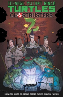 Teenage Mutant Ninja Turtles/Ghostbusters, Vol. 2, Paperback / softback Book