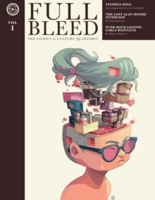 Full Bleed The Comics & Culture Quarterly, Vol. 1, Paperback / softback Book