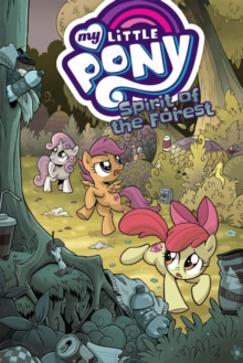 My Little Pony: Spirit of the Forest, Paperback / softback Book