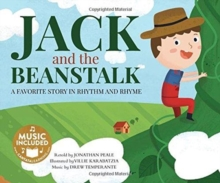 Jack and the Beanstalk: a Favorite Story in Rhythm and Rhyme (Fairy Tale Tunes), Paperback / softback Book