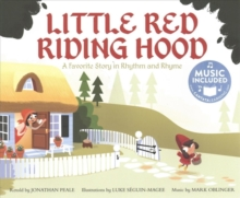 Little Red Riding Hood: a Favorite Story in Rhythm and Rhyme (Fairy Tale Tunes), Paperback / softback Book