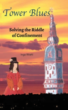 Tower Blues : Solving the Riddle of Confinement, Paperback Book
