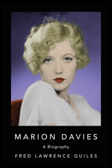 Marion Davies : Biography of Marion Davies, an American film actress, producer, screenwriter, and philanthropist, Paperback / softback Book