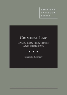 Kennedy's Criminal Law: Cases, Controversies and Problems - CasebookPlus, Mixed media product Book