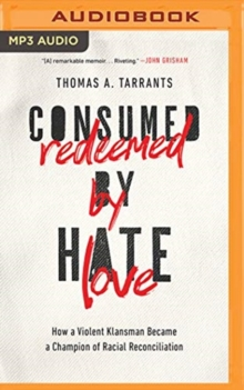CONSUMED BY HATE REDEEMED BY LOVE, CD-Audio Book